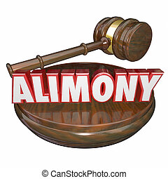 Alimony 3D Word Judge Gavel Legal Court Case Settlement -...