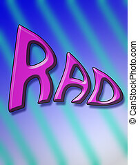 RAD - A colorful two dimensional background image with text...