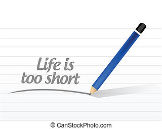 life is too short message illustration design over a white...
