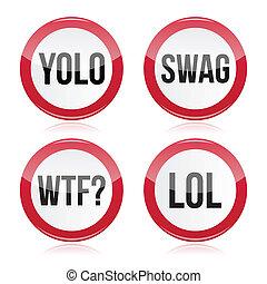 YOLO, swag, WTF, LOL vector signs - Popular internet slang...