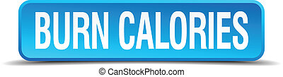 burn calories blue 3d realistic square isolated button