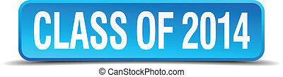 class of 2014 blue 3d realistic square isolated button