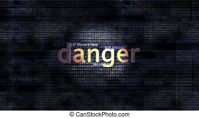 Danger - The word Danger in front of a digital background...
