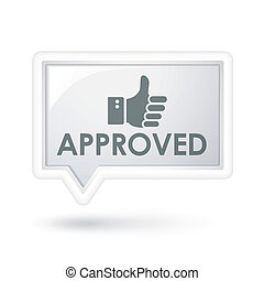 approved word with hand sign on a speech bubble over white