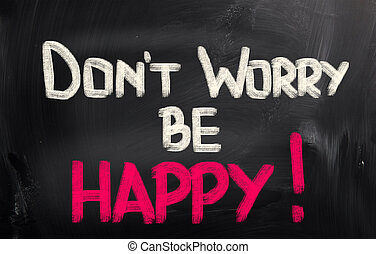 Dont Worry Be Happy Concept