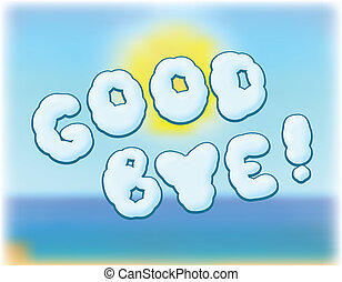 goodbye - vector illustration of inscription goodbye to...