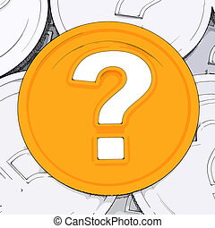 Question Mark Coin Means Wondering About Money - Question...
