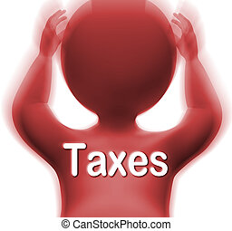 Taxes Man Means Paying Income Business Or Property Tax -...