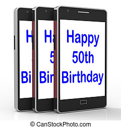 Happy 50th Birthday Smartphone Means Turning Fifty