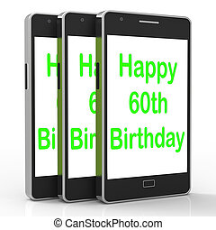 Happy 60th Birthday Smartphone Shows Reaching Sixty Years -...