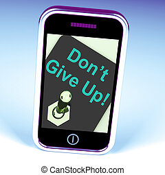 Don't Give Up Switch Shows Determination Persist And...