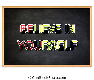 BELIEVE IN YOURSELF - concept