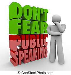 Don't Fear Public Speaking 3d Words Thinker Overcome Stage...