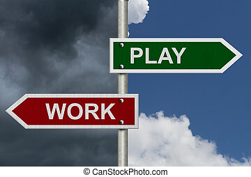 Work versus Play - Red and Green street signs with blue and...
