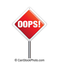 Oops sign - Clean and glossy, realistic vector illustration...