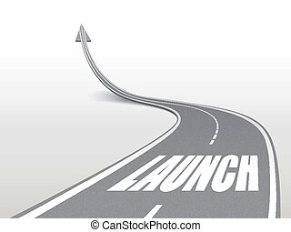 launch word on highway road going up as an arrow