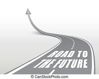 road to the future word on highway road going up as an arrow
