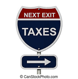 Taxes this way, Blue and Red Interstate Sign with word Taxes...
