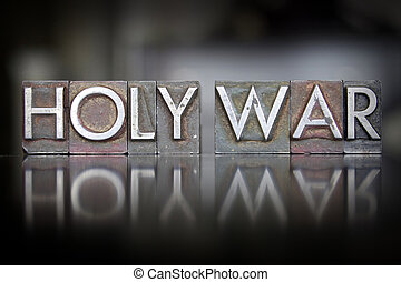 Holy War Letterpress - The words Holy War written in vintage...