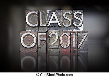 Class of 2017 Letterpress - The words Class of 2017 written...