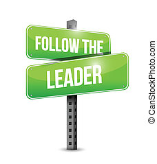 follow the leader street sign illustration design over a...