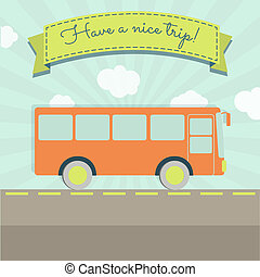 Have a nice bus trip - A bus travel and a ribbon with the...