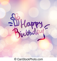 happy birthday, vector handwritten text on beautiful blurred...