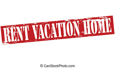 Rent vaction home - Rubber stamp with text rent vacation...