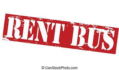 Rent bus - Rubber stamp with text rent bus inside, vector...