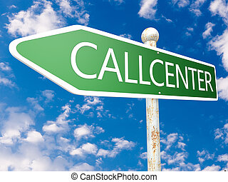 Callcenter - street sign illustration in front of blue sky...