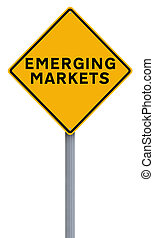 Emerging Markets - A conceptual road sign indicating...