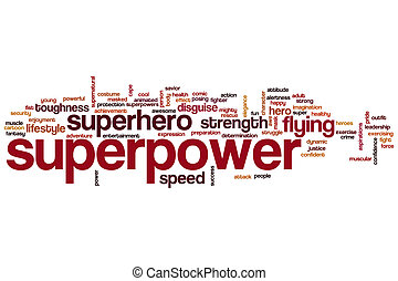 Superpower word cloud - Superpower concept word cloud...