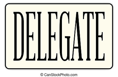 Delegate - A delegate badge with text over a white...