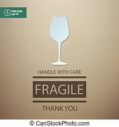 Fragile. Handle with Care. Wineglass. Vector