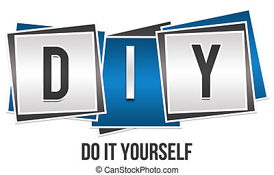 DIY - Do It Yourself - Image with DIY abbreviation and Do It...