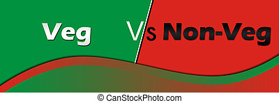 Veg vs Non-Veg - A horizontal image with two different...