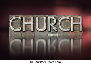 Church Letterpress - The word Church written in vintage...