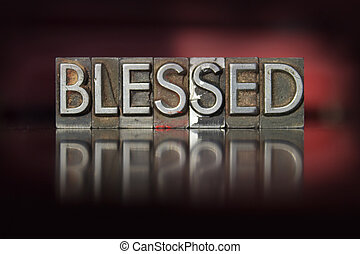 Blessed Letterpress - The word Blessed written in vintage...