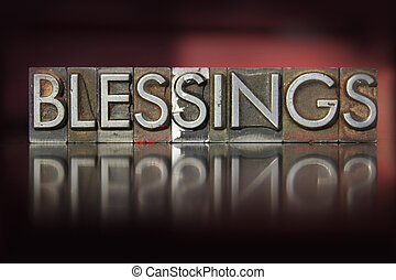 Blessings Letterpress - The word Blessings written in...