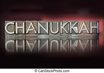 Chanukkah Letterpress - The word Chanukkah written in...
