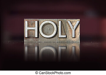 Holy Letterpress - The word Holy written in vintage...