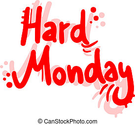 Hard monday - Creative design of hard monday