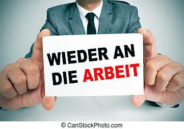 wieder an die arbeit, back to work in german - businessman...