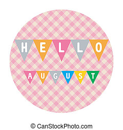 Hello August2 - Hello August card for greeting