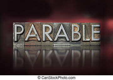 Parable Letterpress - The word parable written in vintage...