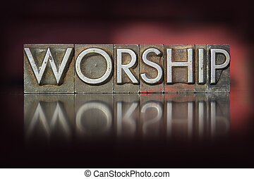 Worship Letterpress - The word worship written in vintage...