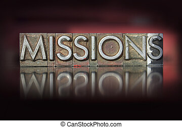 Missions Letterpress - The word missions written in vintage...