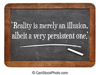 realidade, ilusão, Citação