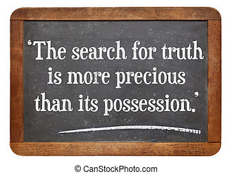 search for truth quote - the search for truth is more...
