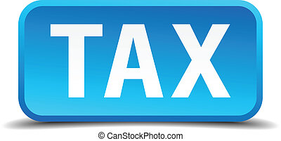 Tax blue 3d realistic square isolated button